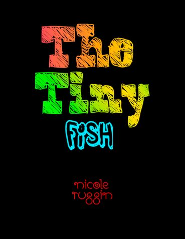 The TIny Fish: A Body Image Book For Kids!