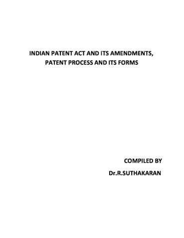 INDIAN PATENT ACT AND ITS AMENDMENTS, PATENT PROCESS AND ITS FORMS