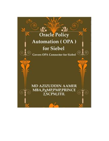 Oracle Policy Automation ( OPA ) for Siebel