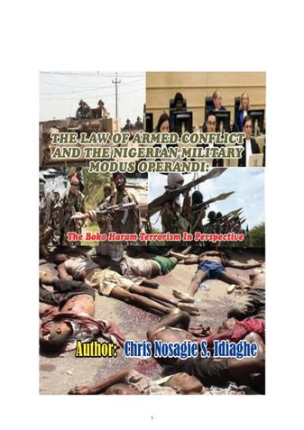 THE LAW OF ARMED CONFLICT AND THE NIGERIAN MILITARY MODUS OPERANDI: The Boko Haram Terrorism in Perspective.