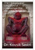 The History and Legends of Kamakhya: the menstruating goddess