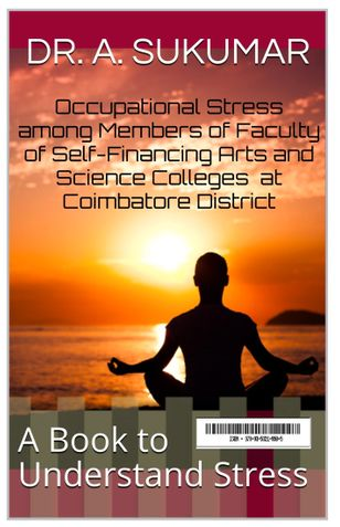 Occupational Stress among Members of Faculty of Self-Financing Arts and Science Colleges  at Coimbatore District