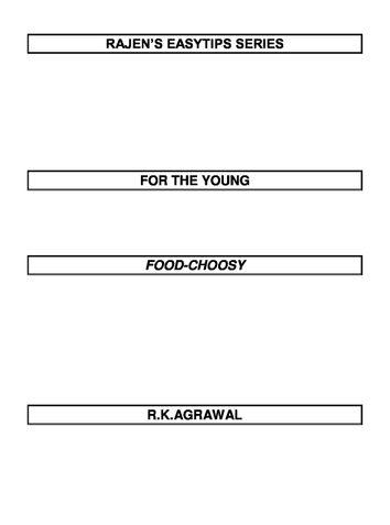 RAJEN'S EASYTIPS FOR THE FOOD-CHOOSY