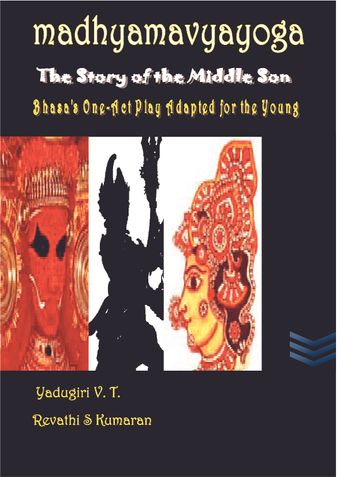 Madhyamavyayoga - The Story of the Middle Son