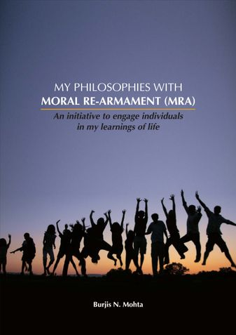 MY PHILOSOPHIES WITH MORAL RE-ARMAMENT (MRA)