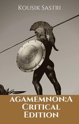 Agamemnon:A Critical Edition