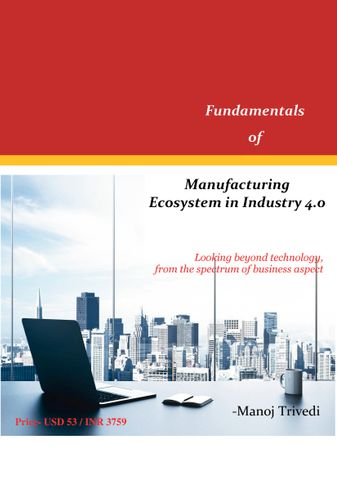 Fundamentals of Manufacturing Ecosystem in Industry 4.0