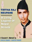 TIRTHA RAJ NEUPANE : A Living Legend of Nepal Scouts