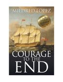 Courage To The End