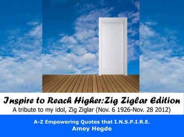 Inspire To Reach Higher Zig Ziglar Edition