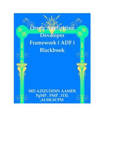 Oracle Application Development Framework ( ADF ) Blackbook