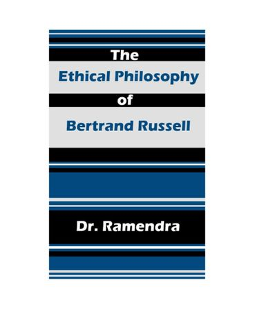 The Ethical Philosophy of Bertrand Russell