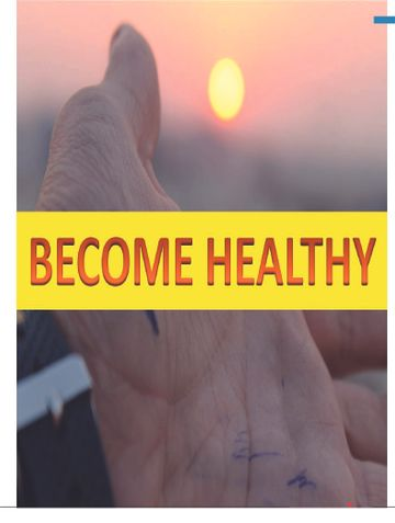 BECOME HEALTHY- PART1