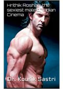 Hrithik Roshan: the sexiest male of Indian Cinema