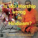 Is Idol Worship Wrong in Hinduism by Swami Vivekananda