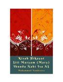 Kisah Hikayat Siti Maryam (Mary) Ibunda Nabi Isa AS