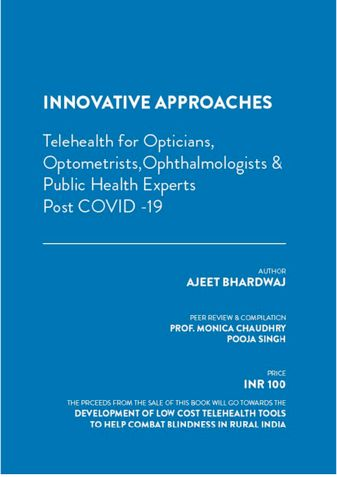 Innovative Approaches - Telehealth for Opticians, Optometrists, Ophthalmologists and Public Health Experts Post Covid-19
