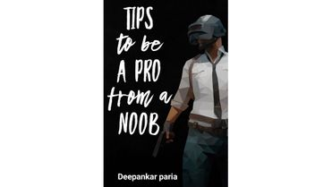 Pubg:tips to be a pro from a noob