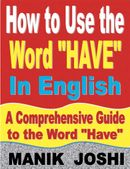 """How to Use the Word """"Have"""" In English: A Comprehensive Guide to the Word """"Have"""""""