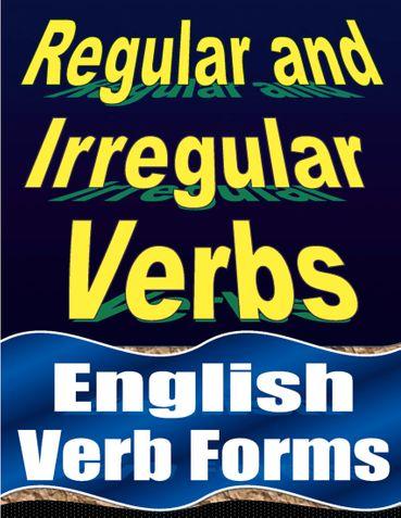 Regular and Irregular Verbs: English Verb Forms