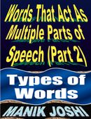 Words That Act as Multiple Parts of Speech (PART 2): Types of Words