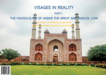 Visages in Reality Part I The Mausoleums of Akbar the Great and Bahlol Lodi