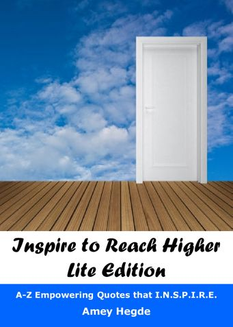 Inspire To Reach Higher - Lite Edition: A-Z Empowering Quotes That I.N.S.P.I.R.E.