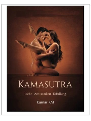 Kamasutra : Vedic Teaching Of Sex In Modern Way