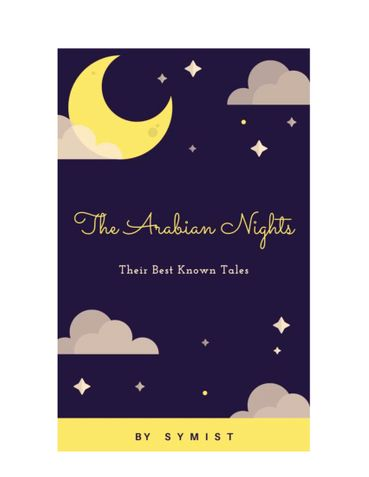 The Arabian Nights Their Best Known Tales