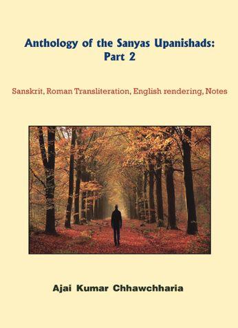 Anthology of the Sanyas Upanishads: Part 2