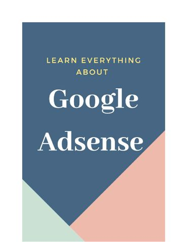 Learn everything about Google Adsense