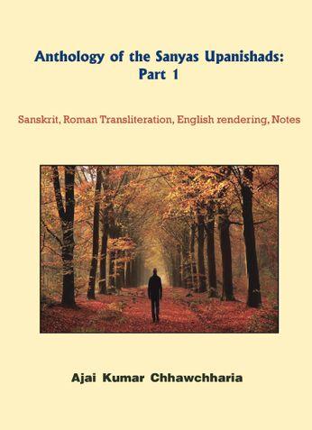 Anthology of the Sanyas Upanishads: Part 1