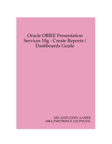 Oracle OBIEE Presentation Services 10g - Create Reports / Dashboards Guide