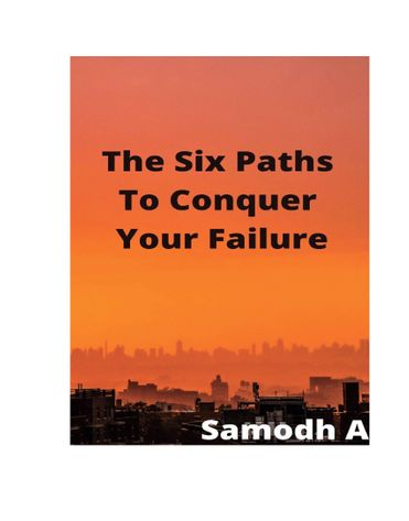 THE SIX PATHS TO CONQUER YOUR FAILURE