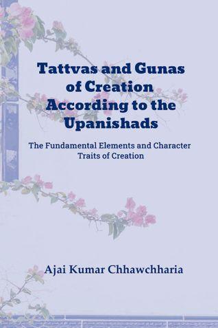 Tattvas and Gunas of Creation According to the Upanishads