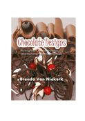 Chocolate Designs – Working With Chocolate Transfers, Stencils, Piping, Runouts And Threads