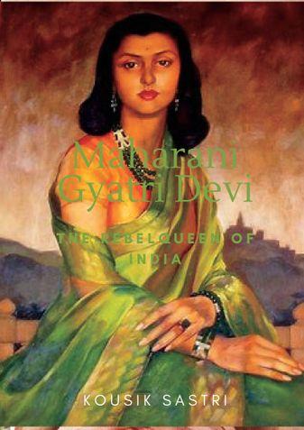 Maharani Gyatri Devi: The Rebel Queen of India