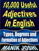 10,000 Useful Adjectives In English: Types, Degrees and Formation of Adjectives