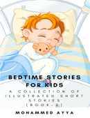 Bedtime stories for Kids : A Collection of Illustrated  Short stories Book 2