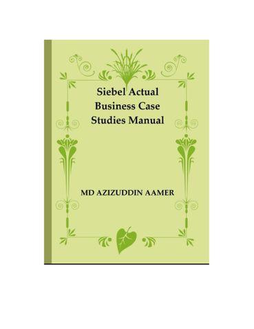 Siebel Actual Business Case Studies Manual