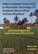 Indian Computer Science (CS) & Information Technology (IT) Academic Reform (Past) Activism Blog Book