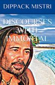 DISCOURSES WITH IMMORTAL