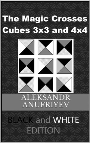 The Magic Crosses Cubes Black and White Edition