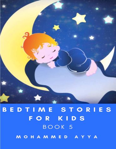 Bedtime stories for Kids : A Collection of Illustrated Short stories (Book 5)