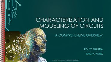 Characterization and Modeling of Circuits: A Comprehensive Overview