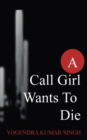 A CALL GIRL WANTS TO DIE