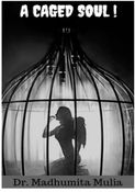 A CAGED SOUL