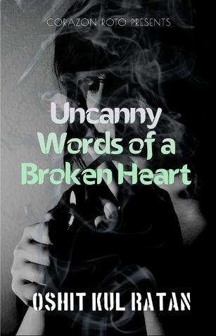 Uncanny Words of a Broken Heart