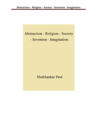 Abstraction – Religion – Society – Invention - Imagination