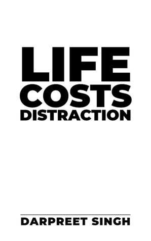 Life Costs Distraction